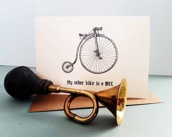 My Other Bike is A BMX card - Bike card - Cyclist - Cycling Greetings Card - Biker - Funny original card