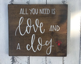 All You Need Is Love And A Dog - Wood Sign | Custom Wood Sign | Hand Painted Sign | Hand Painted | Dog Sign | Pet Decor | Paw Prints
