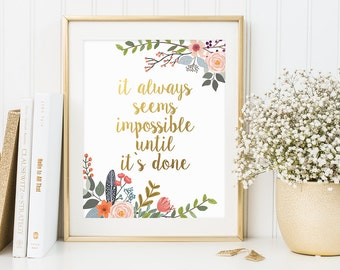 Office Quote, It Always Seems Impossible Until It's Done, Inspirational Quote, Gold Letter Print, Office Print, Work Motivational Print