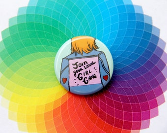 "Join Your Local Girl Gang - Feminist Girl Power 1 1/4"" Pin-back Button"