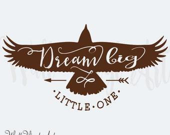 Dream Big little one, Eagle, Hawk Vinyl Decal- Wall Art, Wall decor, boys, girls bedroom, Aztec, Boho,Wall VInyl Art, Inspirational Wall Art