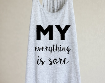 Flowy Tank -  My Everything Hurts - Workout Tanks For Women - Workout Tank Tops - Workout Tanks With Sayings -  Workout Funny - Workout Tank