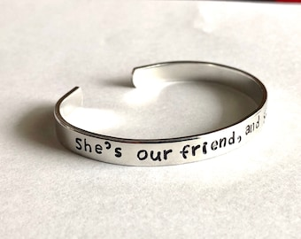 Stranger Things Inspired - She's our Friend, and she's CRAZY! - Aluminum Cuff Bracelet Hand Stamped, Gift Under 20