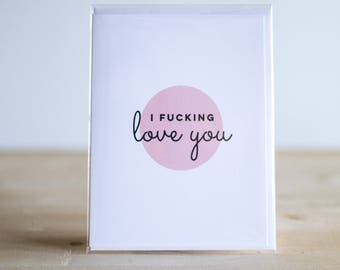 I Fucking Love You Card