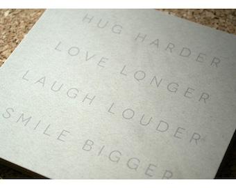 Quotable Note Pad Hug Harder, Love Longer, Laugh Louder, Smile Bigger