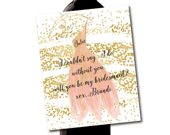 Pink and Gold Watercolor Wedding Dress Wine Label // Will you be my bridesmaid  // Maid of Honor Tags or Wine Labels