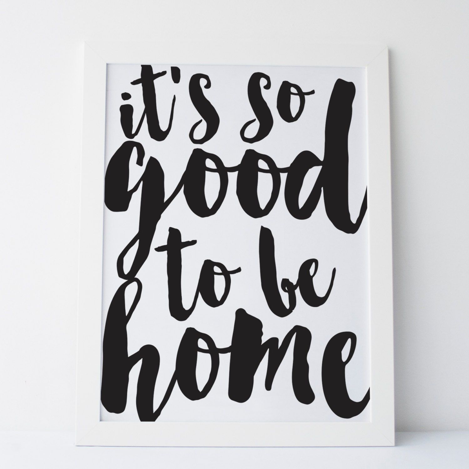 Quotes On Home Printable Art It's So Good To Be Home Print