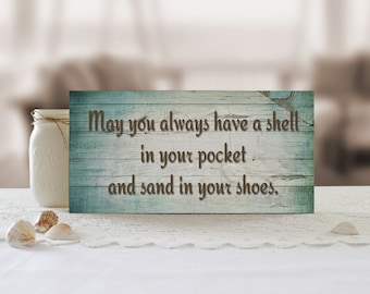 May You Always Have A Shell In Your Pocket And Sand In Your Shoes Sign, Beach Sign, Beachy Decor