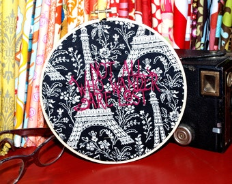 """Not All Who Wander Are Lost - 6"""" Custom Embroidery Hoop in Eiffel Tower"""