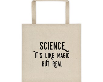 Science It's Like Magic But Real Tote bag