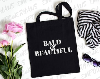 "Chemo Care Package - ""BALD & BEAUTIFUL"" Tote Bag - Chemo Care Package - Alopecia - Hair Loss - Breast Cancer Awareness - Survivor - Gift"
