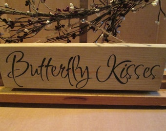 Butterfly Kisses wooden sign