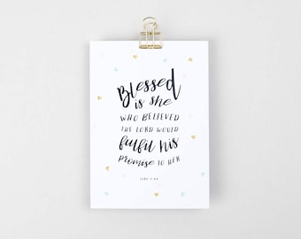 Blessed Is She Who Believed The Lord Would Fulfil His Promises To Her | Biblical Print | Bible Art | Christian Print | Gift for Women