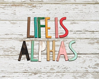 Life Is... Alphas