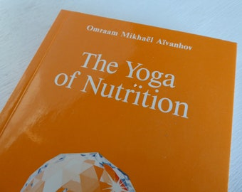 The Yoga of Nutrition ~ Omraam Mikhael Aivanhov