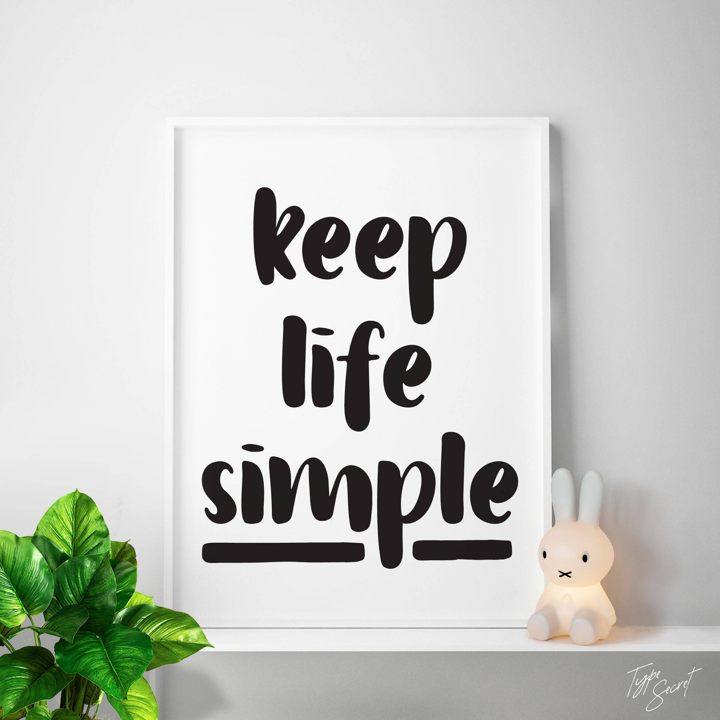 Simple Quotes About Life Simple Quotes Keep Life Simple Keep It Simple Quote Print