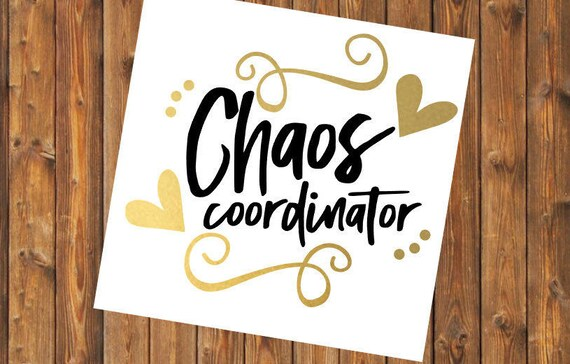 Free Shipping-Chaos Coordinator, Yeti Rambler Decal, RTIC Corksickle Tumbler Sticker Decal, Laptop Sticker, Southern Decal Sticker