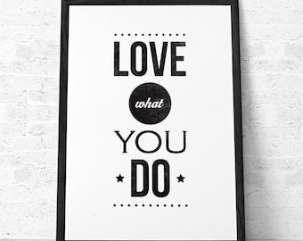 Motivational wall decor Love what you do Quote print typography poster inspiring wall art retro print black and white wall decor