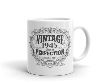 born in 1945 mug, 73 years old Coffee Mug, Birthday Gift for Men Women, 73rd birthday gift, 1945 birthday gift for him her