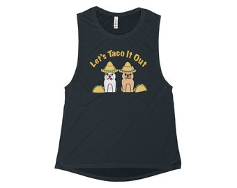 Let's Taco It Out Muscle Tank