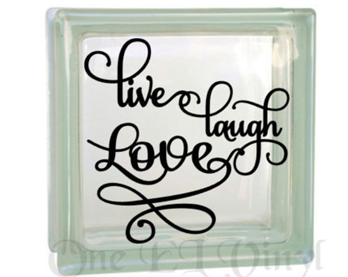 Live, Laugh, Love - Vinyl Decal for a DIY Glass Block, Frames, and more...Block Not Included