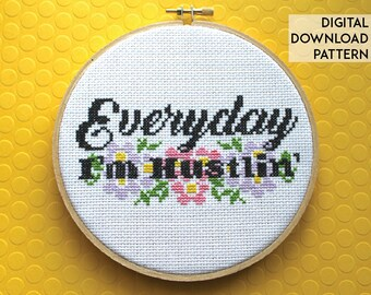 Everyday I'm Hustlin' Counted Cross Stitch Pattern DOWNLOAD Intermediate