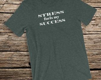 Affirmation T-Shirt Stress Fuels My Success Short-Sleeve Unisex Jersey Tee