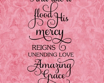 SVG, DXF & PNG - And like a flood His mercy reigns unending love Amazing Grace