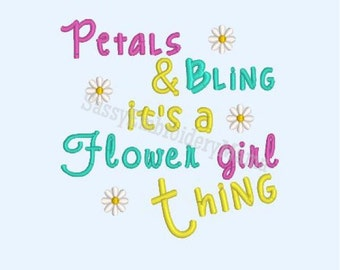 Petals and Bling its a Flower girl Thing, INSTANT DOWNLOAD embroidery design, flower girl embroidery design, 4x4 5x7 8x10