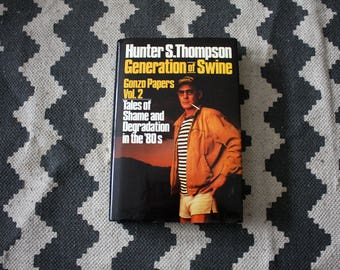 Hunter S. Thompson.  Generation Of Swine.  First Edition Second Printing.  Gonzo Papers Vol. 2  Hunter S. Thompson Hardcover Book.