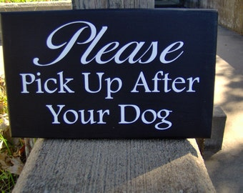 Please Pick UP After Your Dog Wood Vinyl Yard Sign Curb Pet Supply Outdoor Sign Gate Sign Fence Sign Gardening Home Decor Porch Sign Garage