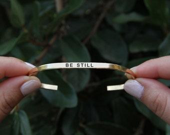 Be still cuff. Yoga Jewelry. Quote jewelry. Thin cuff bracelet.