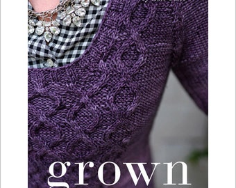 Grown E-book: Sophisticated Sweater Designs from the Maker of Tot Toppers