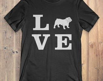Bulldog Dog T-Shirt Gift: I Love Bulldog