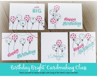 Birthday Bright Cardmaking Class: Instant Digital Download beginner stampers tutorial Learn to Stamp Tonight!