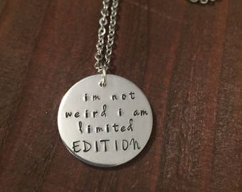 Im Not Weird I Am Limited Edition Necklace or Keychain- Im Not Weird Keyring- Aluminum Jewelry- Aluminum Keychain-