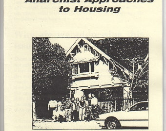 Beyond Squat or Rot Anarchist Approaches to Housing