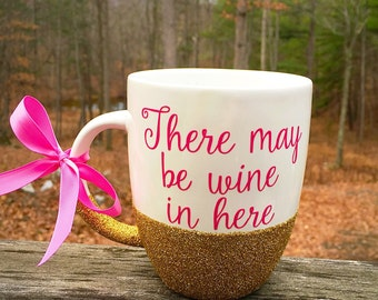 There May be Wine in here Glitter Side dipped Coffee Mug // alcohol mug // glitter coffee cup