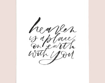 8x10 print | heaven is a place on earth