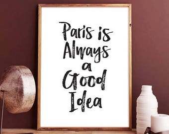 Paris is Always a Good Idea -  Typography Poster, Instant Download, Wall Decor, French Quote, Wall Art, Home Decor, word Art, Audrey Hepburn
