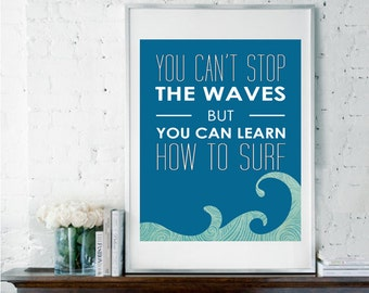 You Can't Stop The Waves, Surf Poster, Surfing Quote, Beach Poster, Beach Sign, Motivational Art, Inspirational Quote, Surfer Poster