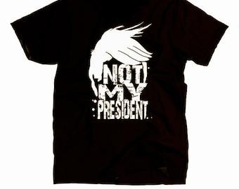 Not My President 2016 Election - Anti Trump Shirt - Dump Trump Shirt Funny - Dump Trump