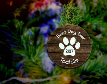 Dog Lovers Ornament Best Dog Ever Pet Gift Paw Print Custom Dog Ornament Custom Pet Ornament Pet Memorial Gift Personalized Pet Loss Gift