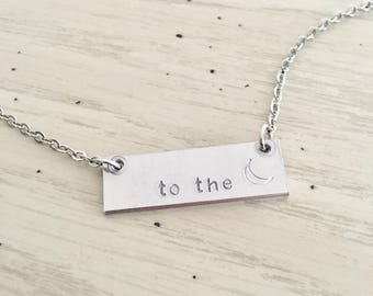To the Moon Bar Necklace - Hand Stamped Bar Necklace - Valentines Gift - Layering Necklace