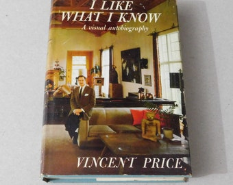 I Like What I Know by Vincent Price - 1st edition HC book (1959) - SIGNED - G+ condition