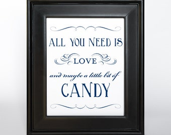 Candy Bar Sign Navy Ink Printable All You Need is Love DIY Digital File PDF Favor Signage Wedding Do it Yourself 4x6 5x7 and 8x10 Fancy