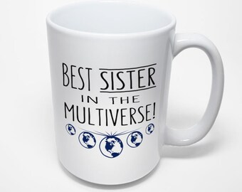 Best Sister Mug, Best Sister In The Multiverse