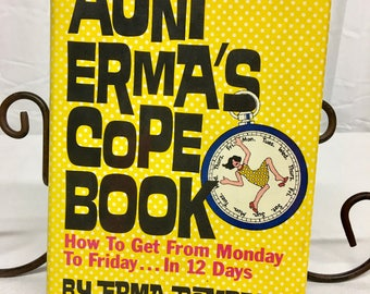 1979 Aunt Erma's Cope Book//How To Get From Monday To Friday In 12 Days//By Erma Bombeck//Vintage Book