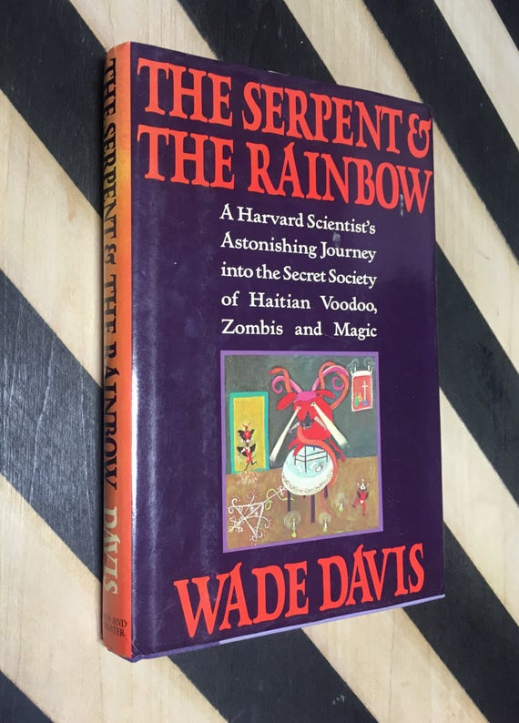 The Serpent and the Rainbow by Wade Davis (1985) hardcover book