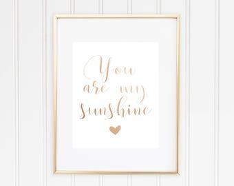 You Are My Sunshine, Real Foil Print, Home Decor, You Are My Sunshine Wall Art, You Are My Sunshine Sign, Gold Foil, Copper Foil